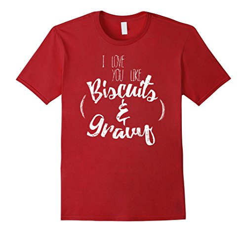 mens-i-love-you-like-biscuit-and-gravy-i-love-you-shirt-2xl-cranberry