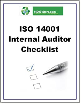 Iso 14001 Internal Audit Tools And Checklist Package Lorne Duquette For The 14000 Store 9780981254562 Amazon Com Books