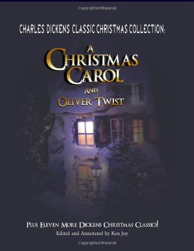 Charles Dickens Classic Christmas Collection: A Christmas Carol and Oliver Twist, Plus Eleven More Dickens Christmas Classics
