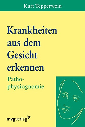 Krankheiten aus dem Gesicht erkennen: Pathophysiognomie
