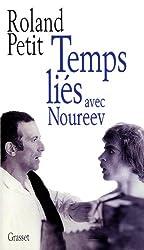 Temps liés avec Noureev (Documents Français)