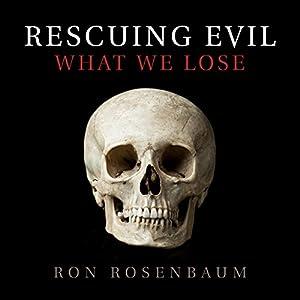 Rescuing Evil Audiobook
