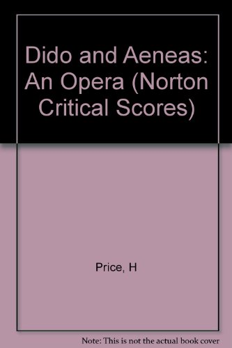 Dido and Aeneas: An Opera (Norton Critical Scores)