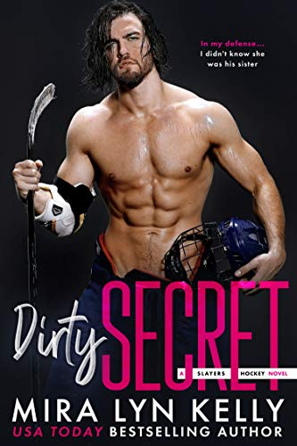 DIRTY SECRET: A Slayers Hockey Novel by [Kelly, Mira Lyn]