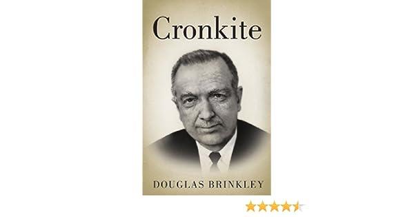 Cronkite ebook douglas brinkley amazon kindle store fandeluxe Document