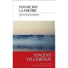 Fais de moi la colère (Domaine français) (French Edition)