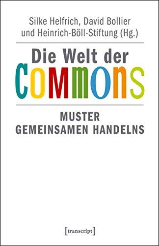 Die Welt der Commons: Muster gemeinsamen Handelns (Sozialtheorie) (German Edition)