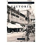 Front cover for the book Victoria, A History in Photographs by Peter Grant