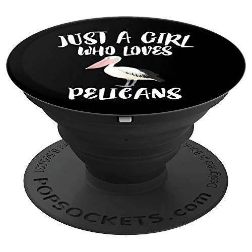 Just A Girl Who Loves Pelicans Animal Lover Gift - PopSockets Grip and Stand for Phones and Tablets