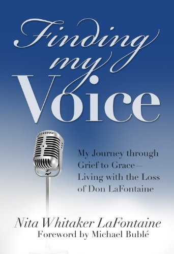 Declaration My Voice: My Journey through Grief to Grace--Living with the Loss of Don LaFontaine