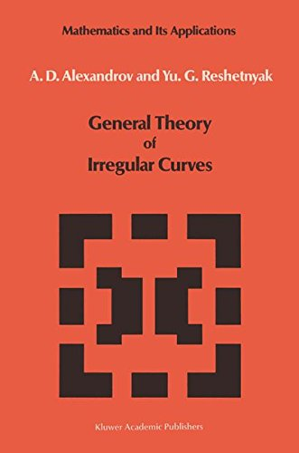 General Theory of Irregular Curves (Mathematics and its Applications)