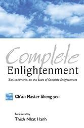 Complete Enlightenment: Zen Comments on the Sutra of Complete Enlightenment