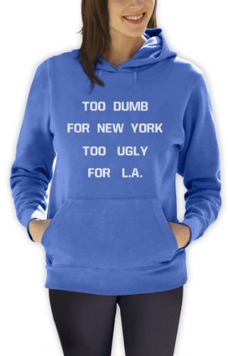 Green Turtle - TOO DUMB FOR NEW YORK TOO UGLY FOR L.A California Blue X-Large Women Hoodie
