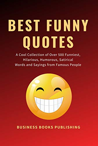 Amazon Com Best Funny Quotes A Cool Collection Of Over 500