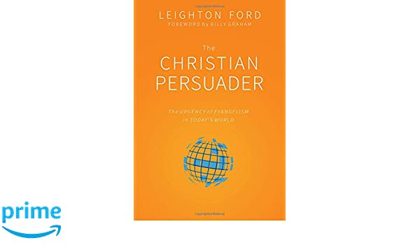 The Christian Persuader: The Urgency of Evangelism in Today's World