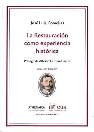 La Restauración como experiencia histórica (Clásicos Universitarios nº 2) eBook: Comellas García-Llera, José Luis, Carrillo Linares, Alberto: Amazon.es: Tienda Kindle