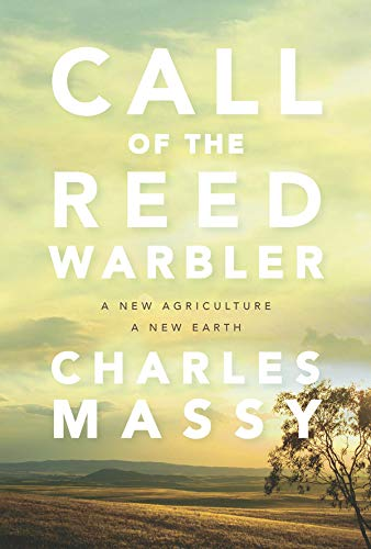 Call Of The Reed Warbler  A New Agriculture A New Earth  English Edition