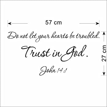 Decalgeek Do not let your hearts be troubled. Trust in God. John 14:1 Vinyl wall art Inspirational quotes and saying home decor decal sticker (BLACK, 1)
