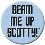 Star Trek Beam Me Up Scotty Button 81417