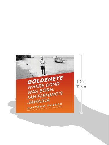 Goldeneye: Where Bond Was Born: Ian Fleming's Jamaica: Library Edition