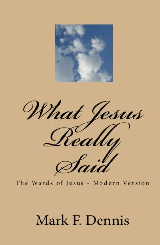 Read Online What Jesus Really Said: The Words of Jesus - Modern Version ebook