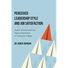 Perceived Leadership Style and Job Satisfaction: Analysis of Instructional and Support Departments in Community Colleges