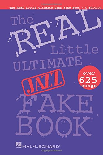 The Real Little Ultimate Jazz Fake Book: C Edition (Fake Books)