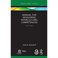 Manual for Developing Intercultural Competencies: Story Circles (Routledge Focus on Environment and Sustainability…