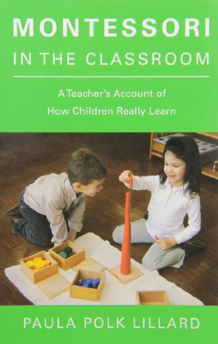Montessori in the Classroom: A Teacher's