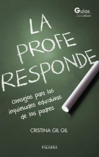 Amazon.com: La profe responde (Guías para educar) (Spanish Edition ...