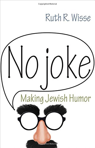 Image of No Joke: Making Jewish Humor (Library of Jewish Ideas)