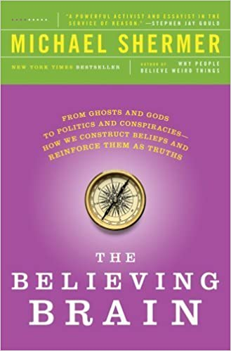 Book The Believing Brain: From Ghosts and Gods to Politics and Conspiracies - How We Construct Beliefs and Reinforce Them as Truths (St. Martin's Griffin)- Common