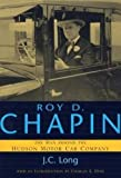 img - for Roy D. Chapin: The Man Behind the Hudson Motor Car Company (Great Lakes Books Series) book / textbook / text book