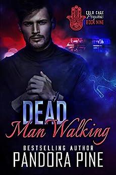 Dead Man Walking (Cold Case Psychic Book 9) by [Pine, Pandora]