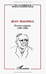 Jean Malonga : Écrivain congolais (1907-1985) par Éditions L'Harmattan