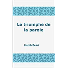 Le triomphe de la parole (French Edition)