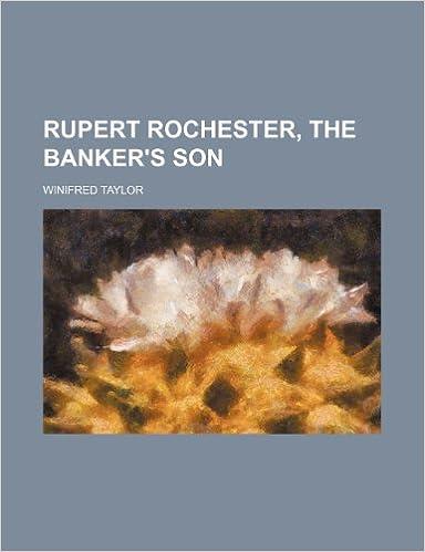 Rupert Rochester, the Banker's Son