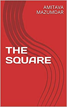 THE SQUARE by [MAZUMDAR, AMITAVA]