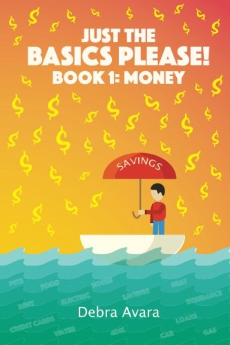 Just The Basics Please! Book 1: Money