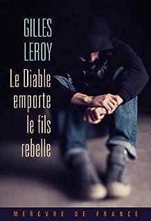 Le diable emporte le fils rebelle, Leroy, Gilles
