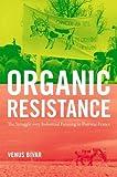 "Venus Bivar, ""Organic Resistance: The Struggle over Industrial Farming in Postwar France"" (UNC Press, 2018)"