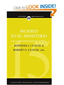 Mujeres en el ministerio: Cuatro puntos de vista (Coleccion Teologica Contemporanea) (Spanish Edition) Robert G. Clouse and Bonnidell Clouse