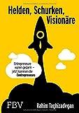 img - for Helden, Schurken, Vision??re: Entrepreneure waren gestern - jetzt kommen die Contrepreneure by Rahim Taghizadegan (2016-05-09) book / textbook / text book