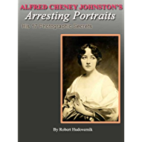 Alfred Cheney Johnston's Arresting Portraits (His 17 Photographic Secrets Book 1) book cover