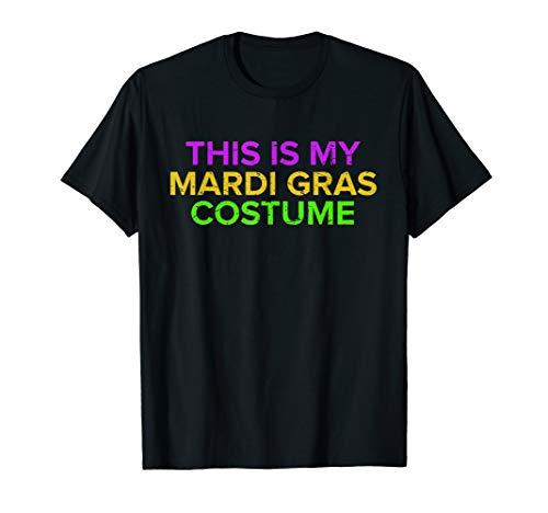 This Is My Mardi Gras Costume Shirt |