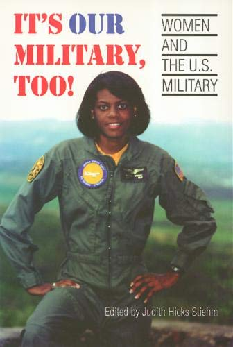 It's Our Military Too: Women and the U.S Military (Women In The Political Economy)