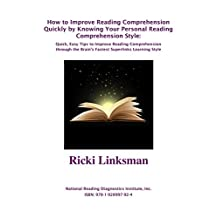 How to Improve Reading Comprehension Quickly by Knowing Your Personal Reading Comprehension Style: Quick, Easy Tips to Improve Comprehension through the Brain's Fastest Superlinks Learning Style