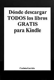 Dónde descargar todos los libros gratis para Kindle (en español) (Spanish Edition)