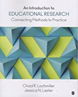 An Introduction to Educational Research: Connecting Methods to Practice Front Cover