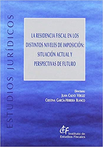 La residencia fiscal en los distintos niveles de imposición: situación actual y perspectivas de futuro Estudios Jurídicos: Amazon.es: Francisco Álvarez ...